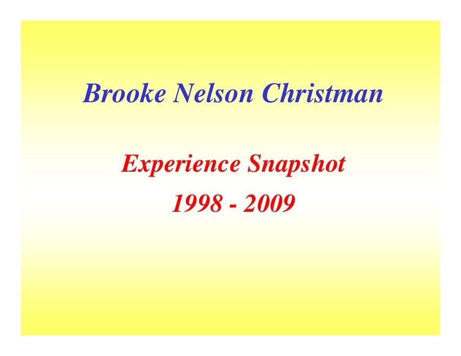 Brooke Nelson Christman    Experience Snapshot       1998 - 2009