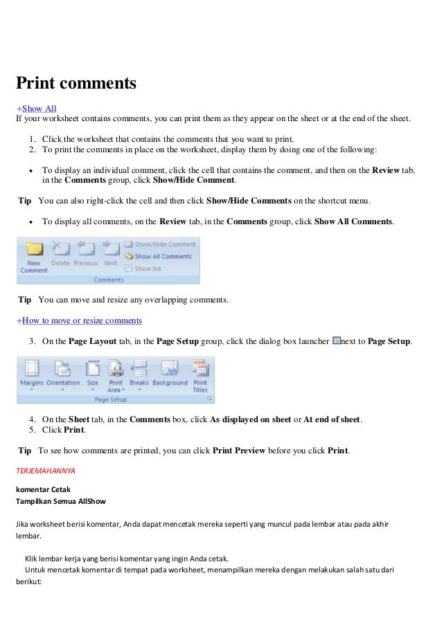Print commentsShow AllIf your worksheet contains comments, you can print them as they appear on the sheet or at the end of...