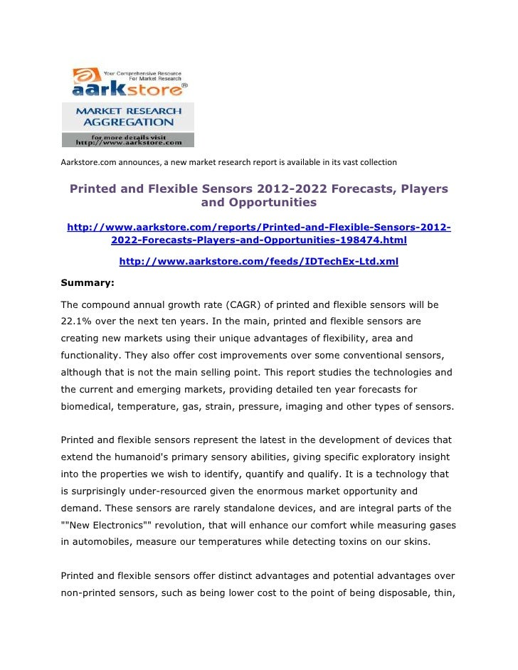 Aarkstore.com announces, a new market research report is available in its vast collection  Printed and Flexible Sensors 20...