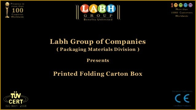 Labh Group of Companies ( Packaging Materials Division )            PresentsPrinted Folding Carton Box