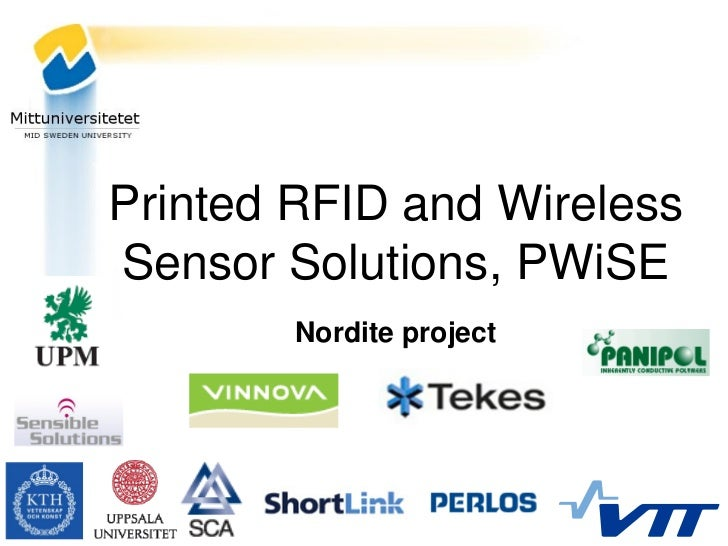 Printed RFID and WirelessSensor Solutions, PWiSE        Nordite project