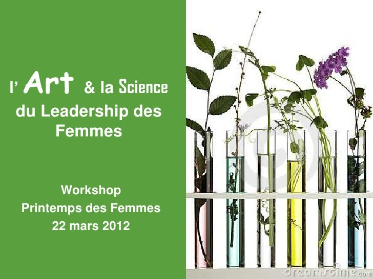 Artl'      & la Science du Leadership des     Femmes       Workshop Printemps des Femmes      22 mars 2012