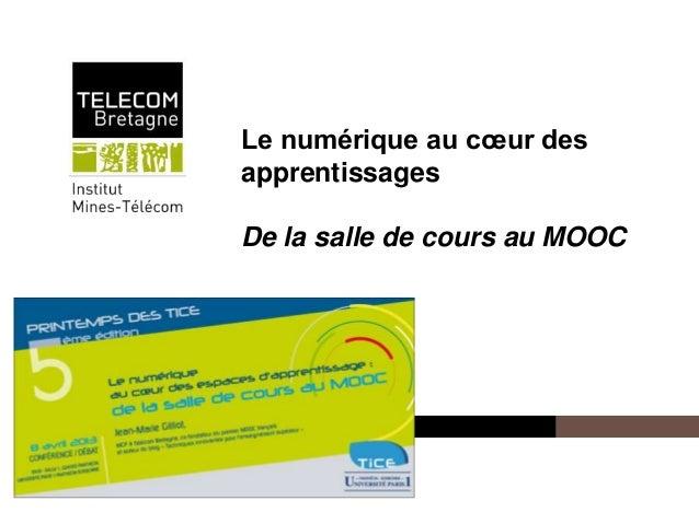 Le numérique au cœur des                  apprentissages                  De la salle de cours au MOOCInstitut Mines-Télécom