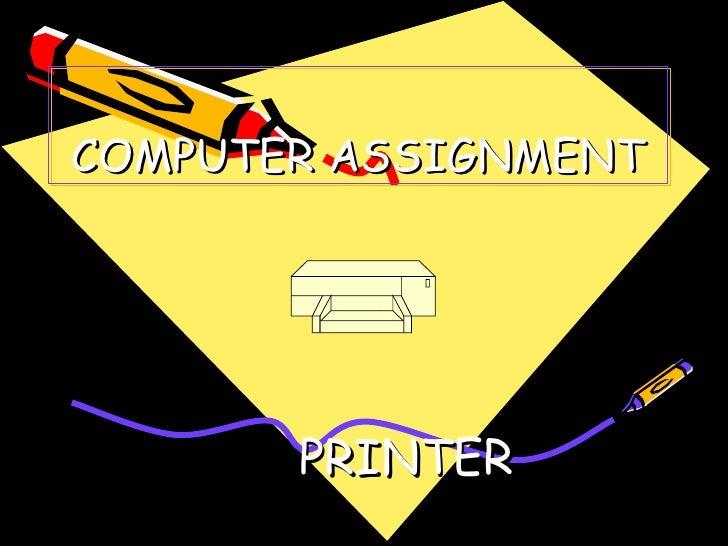COMPUTER   ASSIGNMENT PRINTER