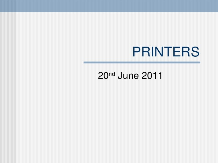 PRINTERS 20 nd  June 2011