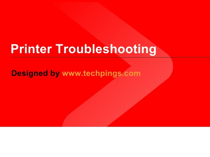Printer Troubleshooting Designed by  www.techpings.com