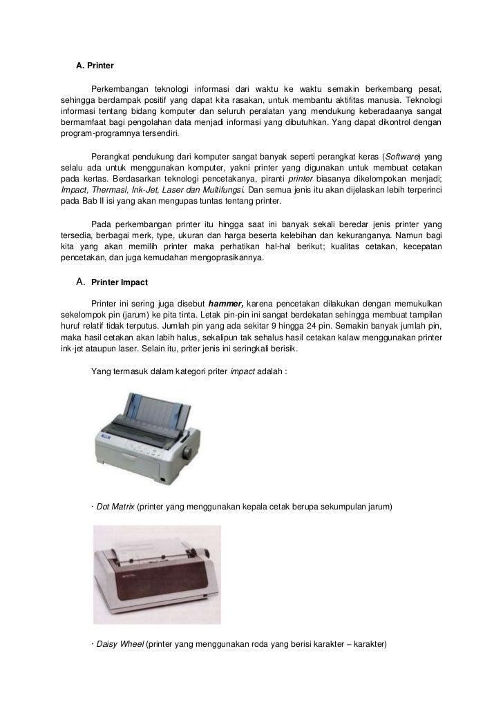 A. Printer        Perkembangan teknologi informasi dari waktu ke waktu semakin berkembang pesat,sehingga berdampak positif...