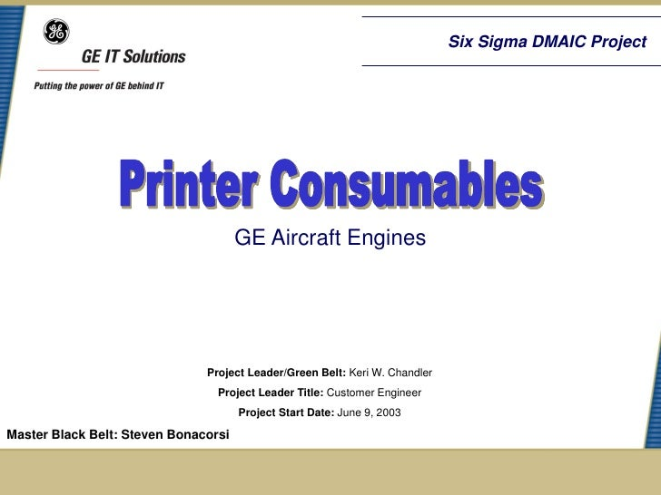 Six Sigma DMAIC Project                                      GE Aircraft Engines                               Project Lea...