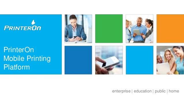 PrinterOn Mobile Printing Platform  enterprise | education | public | home