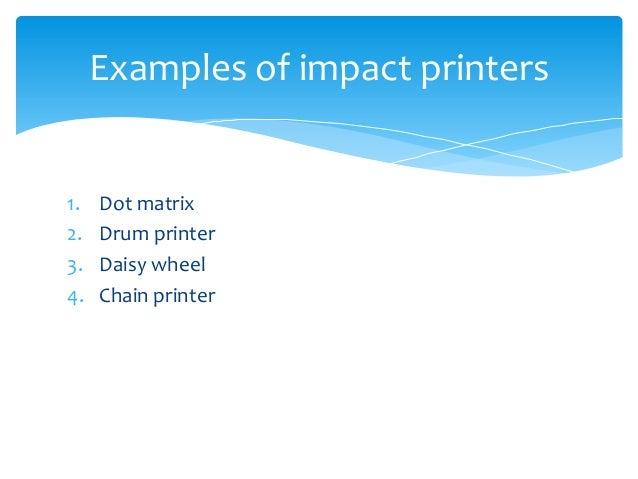 Cs 30 introduction to information technology: printer: dot matrix.