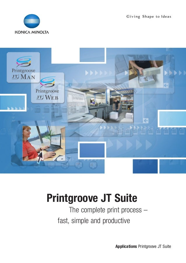 Printgroove JT Suite 		 The complete print process – 	 fast, simple and productive  Applications Printgroove JT Suite