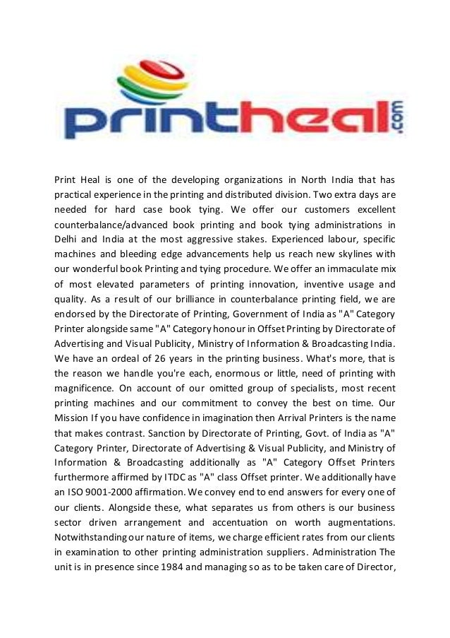 Print Heal is one of the developing organizations in North India that has practical experience in the printing and distrib...