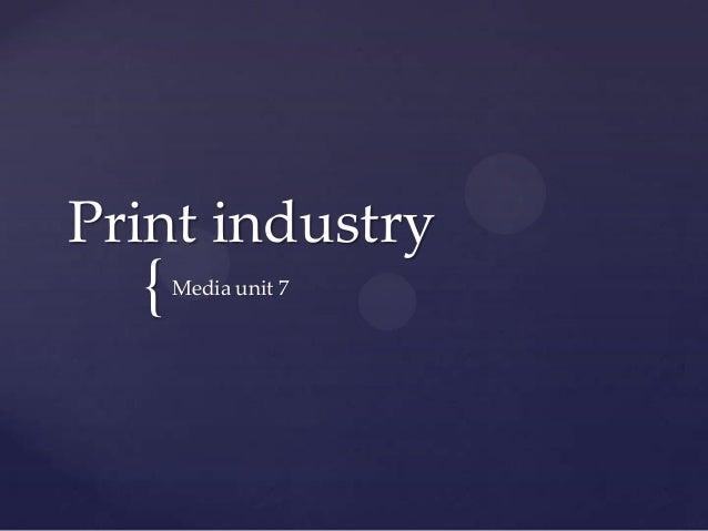 { Print industry Media unit 7