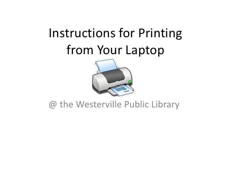 Instructions for Printing from Your Laptop<br />@ the Westerville Public Library<br />