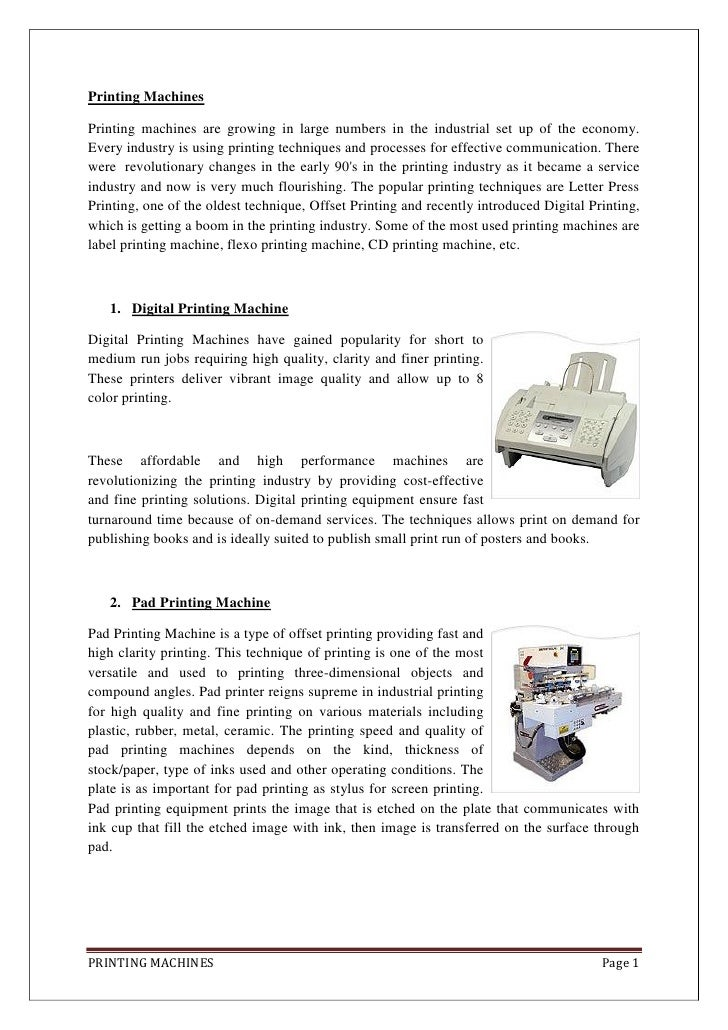 Printing MachinesPrinting machines are growing in large numbers in the industrial set up of the economy.Every industry is ...