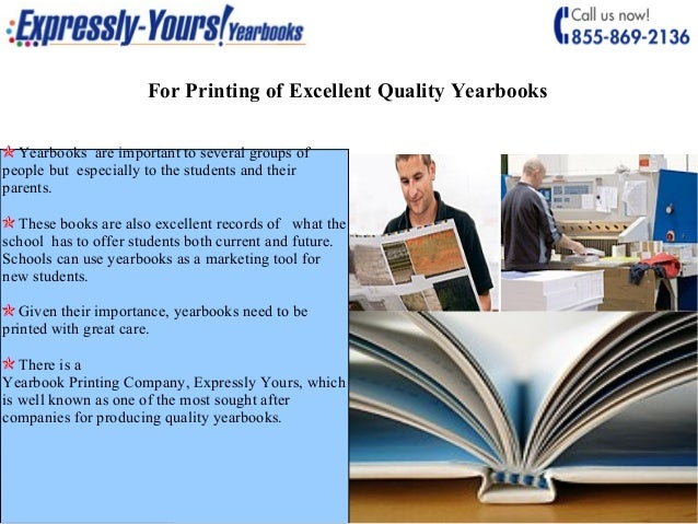 printing of excellent quality yearbooks