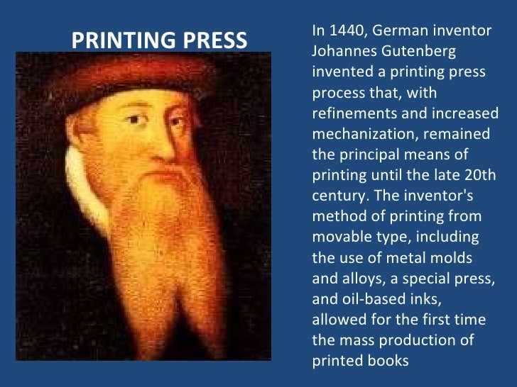 PRINTING PRESS In 1440 German Inventor Johannes Gutenberg Invented A Printing Press Process That