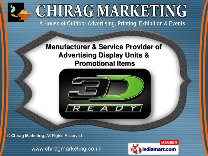Manufacturer & Service Provider of   Advertising Display Units &       Promotional Items