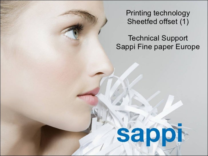 Printing technology Sheetfed offset (1) Technical Support Sappi Fine paper Europe