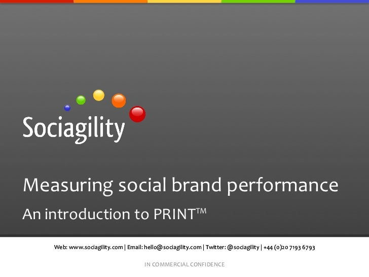 Measuring social brand performance An introduction to PRINT™       Web: www.sociagility.com | Email:...