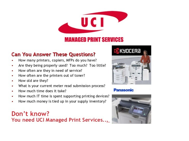 <ul><li>Can You Answer These Questions? </li></ul><ul><li>How many printers, copiers, MFPs do you have? </li></ul><ul><li>...