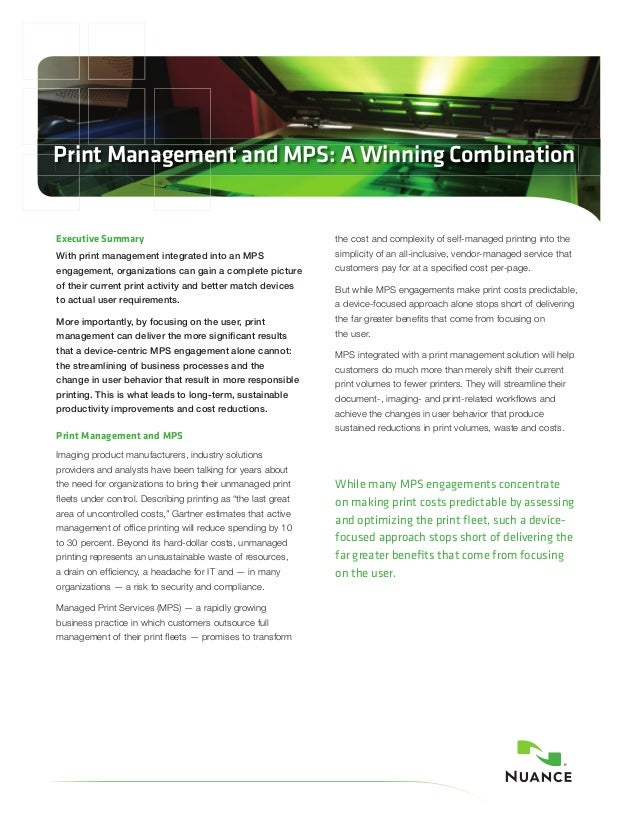 Print Management and MPS: A Winning Combination Executive Summary With print management integrated into an MPs engagement,...