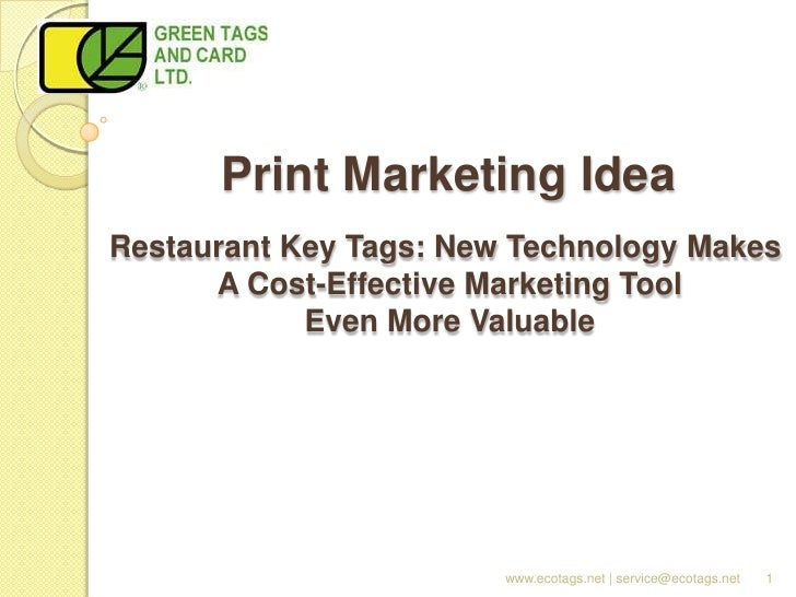 Print Marketing IdeaRestaurant Key Tags: New Technology Makes      A Cost-Effective Marketing Tool            Even More Va...