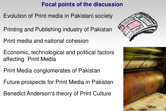 role of print and electronic media in pakistan Freedom of press in pakistan: past and present -1 the role of media in pakistan has freedom of the press in pakistan shrunken in both print and electronic media.