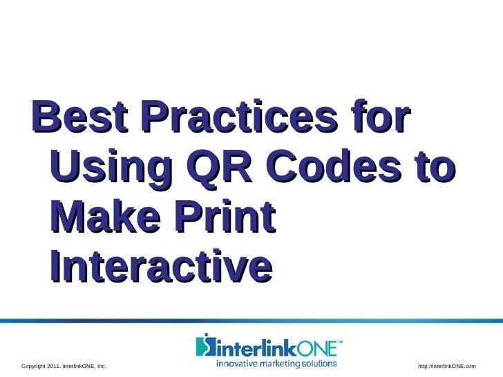 <ul><li>Best Practices for Using QR Codes to Make Print Interactive </li></ul>