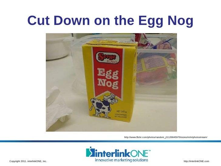 Cut Down on the Egg Nog http://www.flickr.com/photos/random_j/1126645979/sizes/m/in/photostream/