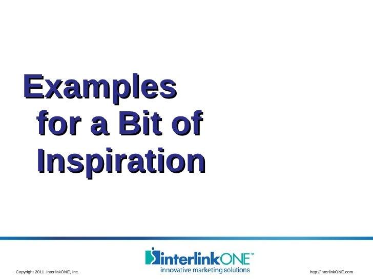 <ul><li>Examples  for a Bit of Inspiration </li></ul>