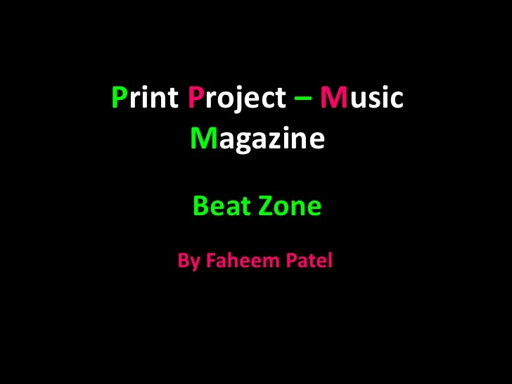 PrintProject – Music Magazine<br />Beat Zone<br />By Faheem Patel<br />