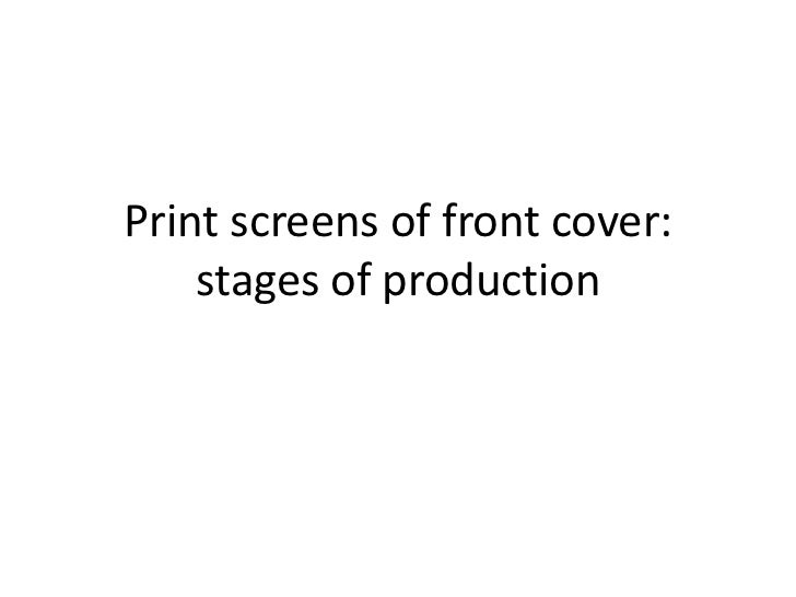Print screens of front cover: stages of production  <br />