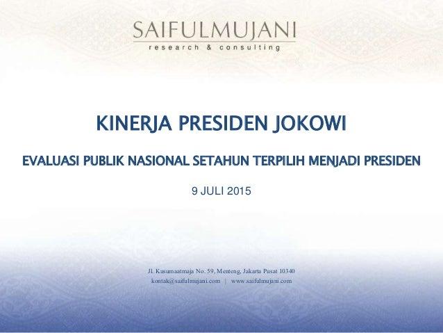 Jl. Kusumaatmaja No. 59, Menteng, Jakarta Pusat 10340 kontak@saifulmujani.com | www.saifulmujani.com KINERJA PRESIDEN JOKO...