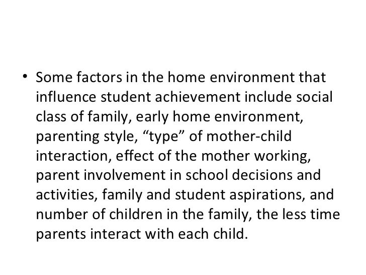 child learning styles and factors that influence them The factors that influence learning process can be  if the parents are not interested in the child's learning,  or other problematic interaction styles  answered.