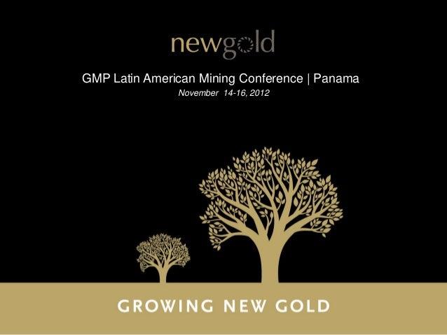 GMP Latin American Mining Conference | Panama               November 14-16, 2012
