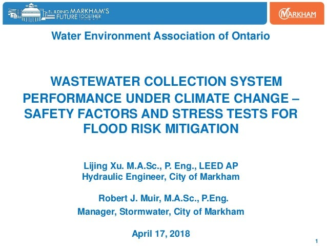 Water Environment Association of Ontario WASTEWATER COLLECTION SYSTEM PERFORMANCE UNDER CLIMATE CHANGE – SAFETY FACTORS AN...