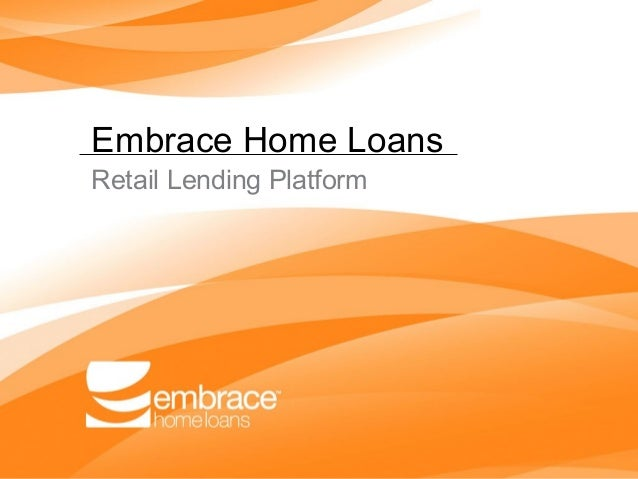 Embrace Home LoansRetail Lending Platform