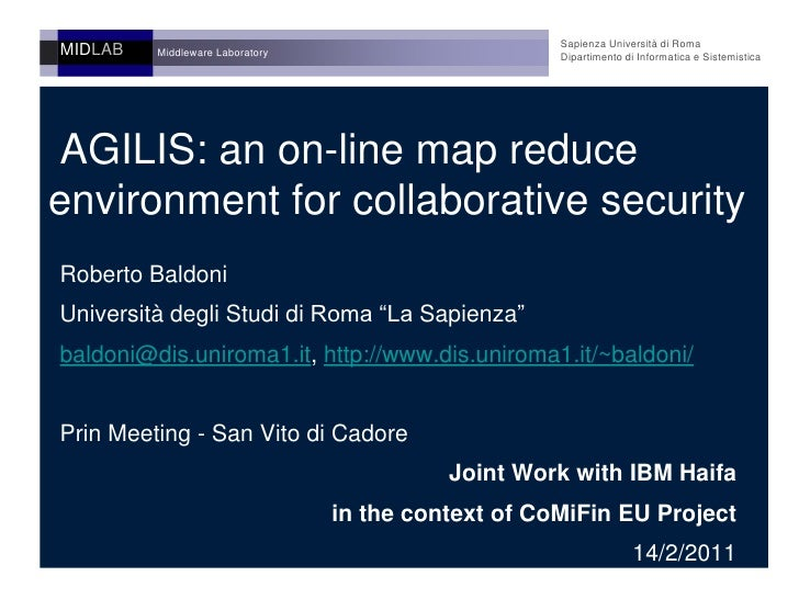 AGILIS: an on-line map reduce environmentfor collaborative security<br />MIDLAB<br />Middleware Laboratory<br />Sapienza ...
