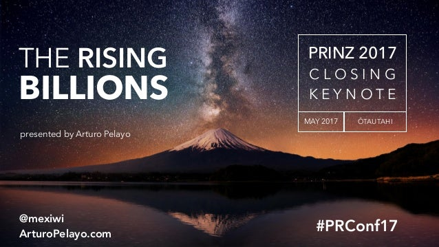 #PRConf17 @mexiwi ArturoPelayo.com THE RISING