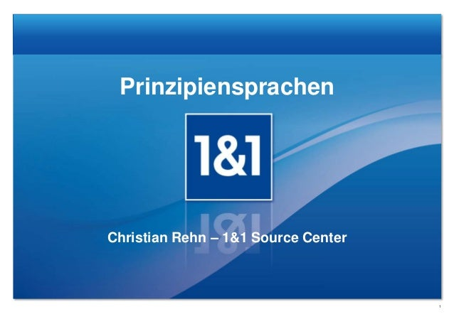 Prinzipiensprachen  Christian Rehn – 1&1 Source Center  1