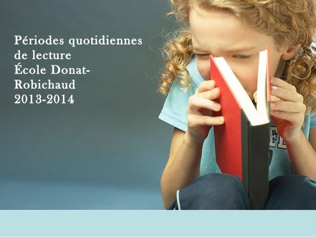 Périodes quotidiennes de lecture École DonatRobichaud 2013-2014