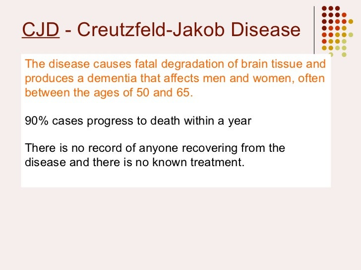 A look at the causes and treatment of creutzfeld jakob disease