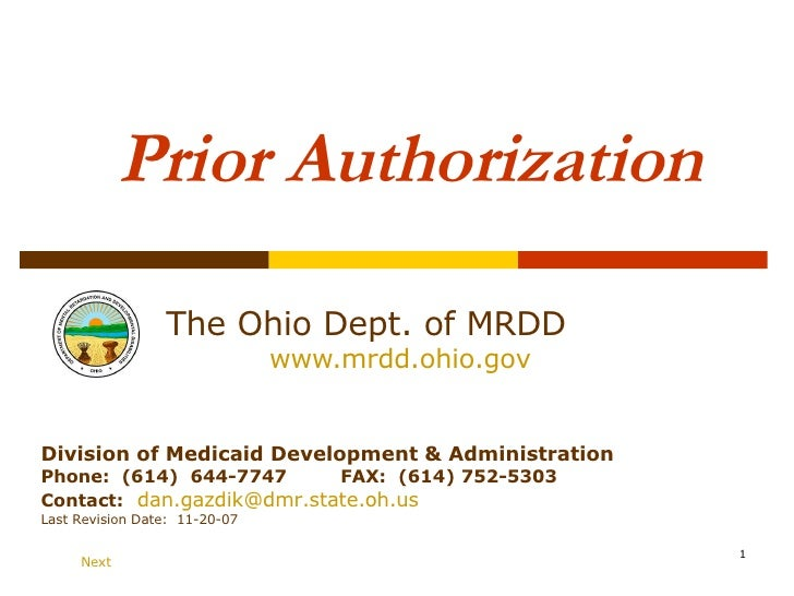 Prior Authorization The Ohio Dept. of MRDD   www.mrdd.ohio.gov Division of Medicaid Development & Administration Phone:  (...