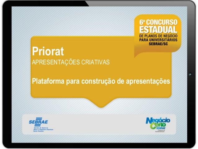 Priorat APRESENTAÇÕES CRIATIVAS  Plataforma para construção de apresentações