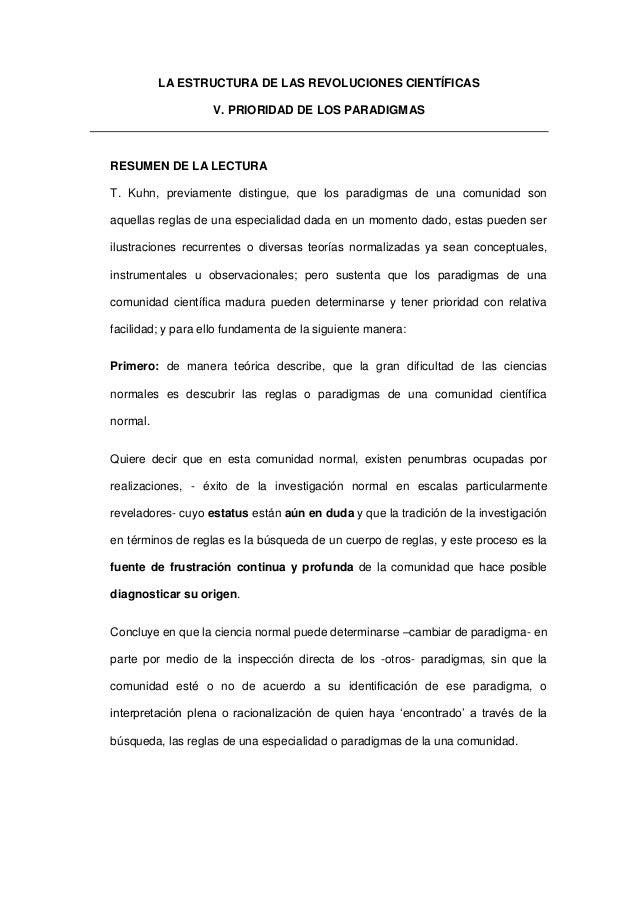 LA ESTRUCTURA DE LAS REVOLUCIONES CIENTÍFICAS V. PRIORIDAD DE LOS PARADIGMAS RESUMEN DE LA LECTURA T. Kuhn, previamente di...