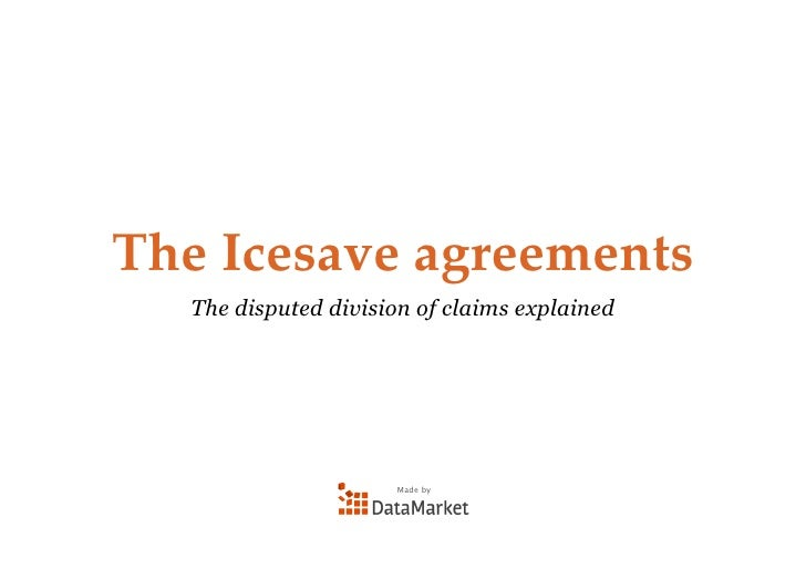 The Icesave agreements   The disputed division of claims explained                          Made by