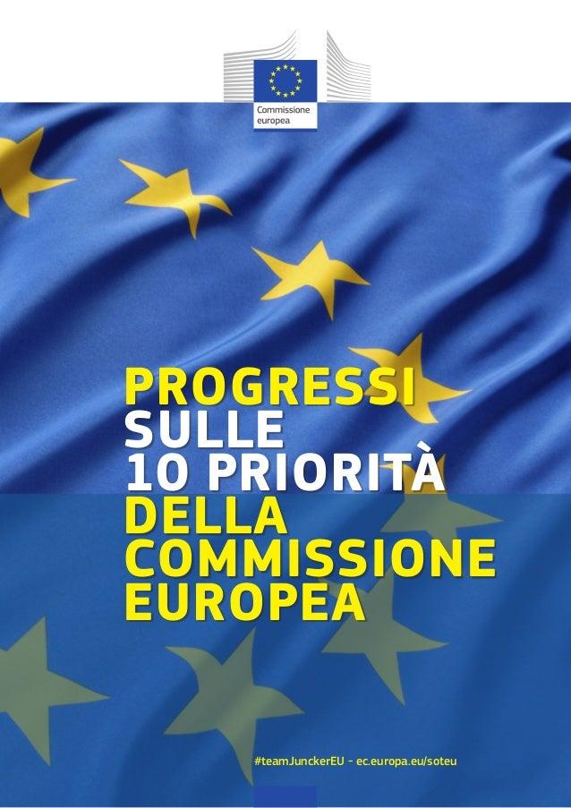 PROGRESSI SULLE 10 PRIORITÀ DELLA COMMISSIONE EUROPEA #teamJunckerEU - ec.europa.eu/soteu