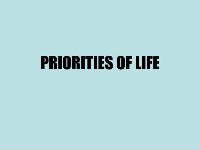 PRIORITIES OF LIFE