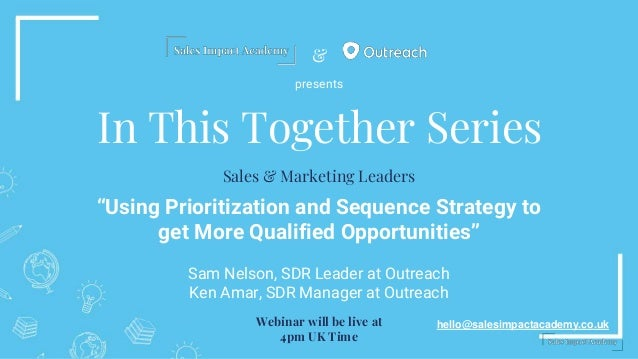 "& In This Together Series ""Using Prioritization and Sequence Strategy to get More Qualified Opportunities"" Sam Nelson, SDR..."